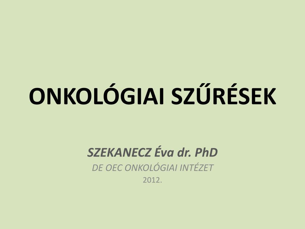 onkológiai szemölcsök)